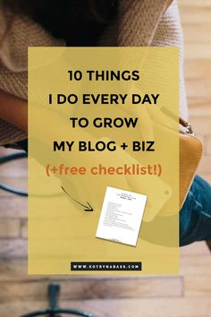 10 things I do every day to grow my blog + biz ( + FREE Checklist ) | Even though I also have monthly, quarterly or even yearly tasks I set for myself, I believe in the importance of a daily work, click through to find out 10 things I do every day to grow my blog + biz.