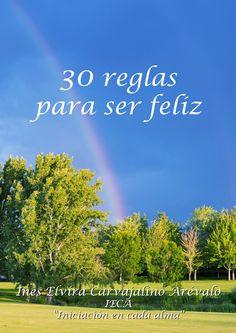 30 REGLAS PARA SER FELIZ by Inés Elvira Carvajalino A. - issuu