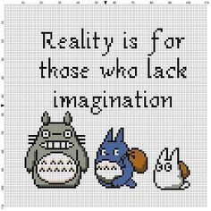 Totoro - Reality is for those who lack imagination - Cross Stitch Pattern - Instant Download