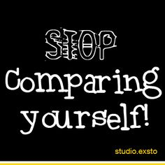 Stop comparing yourself – or you will go CRAZY! #studioexsto #intheworkroom #smallbusiness
