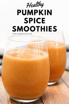 Healthy pumpkin spice smoothies are like drinking pumpkin pie in a cup. No added sugars and perfect for the Fall season. | Simply Low Cal @simplylowcal #healthysmoothies #pumpkinspicesmoothie #pumpkinsmoothie #smoothierecipe #vegansmoothie #simplylowcal