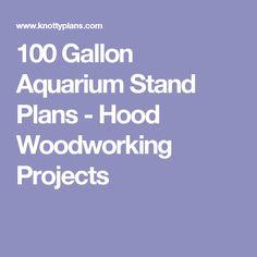100 Gallon Aquarium Stand Plans - Hood Woodworking Projects 100 Gallon Aquarium, Woodworking Plans, Woodworking Projects, Fish Tank Stand, Aquarium Stand, The 100, How To Plan, Pets, Diy