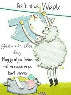 Lekker Dag, Monday Blessings, Evening Greetings, Friend Cartoon, Afrikaanse Quotes, Goeie Nag, Goeie More, Inspirational Poems, Day Wishes