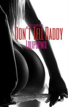 Don't Tell Daddy - I Just Died - lolipopmix