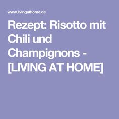Rezept: Risotto mit Chili und Champignons - [LIVING AT HOME]