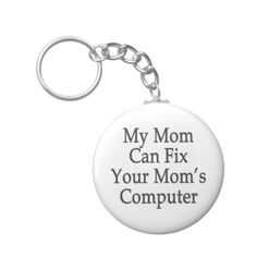 My Mom Can Fix Your Mom's Computer Keychain today price drop and special promotion. Get The best buyShopping          My Mom Can Fix Your Mom's Computer Keychain Review on the This website by click the button below...