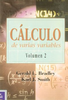 Cálculo de varias variables. Vol. 2 / Gerald L. Bradley, Karl J. Smith ; traducción, José Luis Vicente Córdoba ; revisión técnica, Pedro Paúl Escolano
