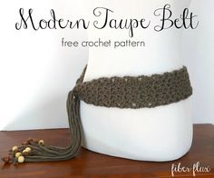 Fiber Flux: Free Crochet Pattern...Modern Taupe Belt! Make this stylish crochet belt with just 1 skein of Vanna's Choice!