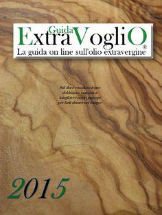 Guida extravoglio 2015  Guida aperta sull'olio extravergine di oliva, ricette abbinamenti e consigli.