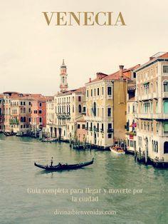 Cómo llegar a Venecia y moverse por la ciudad? #Venecia http://divinasbienvenidas.com/category/venecia/