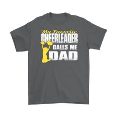 8f10a8fcc5 My Favorite Cheerleader Calls Me Dad Proud Cheer Dad Shirt Yellow Design