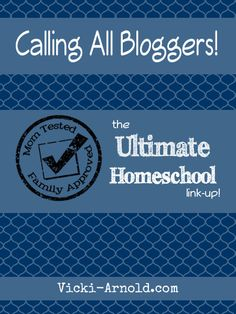 Mom Tested, Family Approved Ultimate Homeschool link-up! Come join the blog hop.