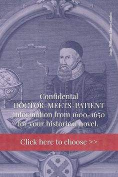 Confidental DOCTOR-MEETS-PATIENT information from 1600-1650 for your historical novel.   Click here to choose >>  http://howtowritehistory.com/sickness/  // Image: Wellcome Library London   Historical Resources for Writers And Authors. Curated by historical consultant Dr. Barbara Ellermeier. All about everyday life during the 16th century at http://howtowritehistory.com/sickness/