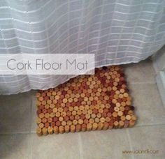 Floor mat made from wine corks.  This will be my first Pinterest project!