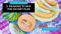 5 Reasons To Skip The GM Diet Plan, According To Science. Fitness Reloaded
