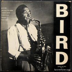 Bird (a biography of Charlie Parker played by Forest Whittaker).