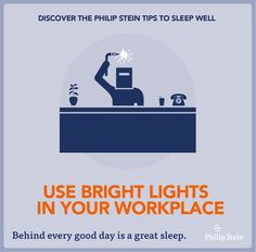 Using bright lights in the workplace and wearing #philipstein #sleepbracelet can improve your quality of sleep.