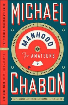 86 Beautiful Book Covers- Manhood for Amateurs by Michael Chabon