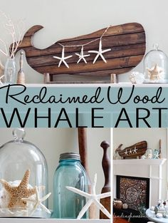 ReclaimedWoodWhaleArtMantel thumb Beach Decor – Reclaimed Wood Whale Art Wonder if my extremely talented hubby could do this whale diy style. Coastal Style, Coastal Decor, Seaside Decor, Beach House Decor, Diy Home Decor, Summer Mantel, Whale Art, Salvaged Wood, Weathered Wood