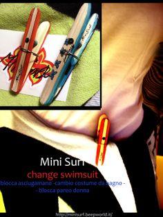 """Mini Surf """"Change Swimsuit"""" blocca asciugamano  x cambio costume, per surfisti, beach people   disponibile anche in versione woman blocca pareo   http://minisurf.beepworld.it/"""