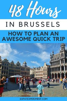 Here are our best tips on how to make the most of a quick trip to Brussels!