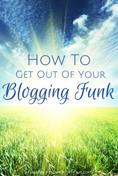 A blogging funk can hit when you least expect it... but there are ways to get yourself out of it. Try some of these tips to help de-funk your approach.