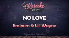 Eminem & Lil' Wayne - No Love | SING SING KARAOKE