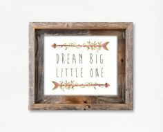 Nursery Print - Dream Big Little One - Watercolor Arrows Art Print - Native American Tribal Feather Art Decor - Nursery Decor - SKU: 057 on Etsy, $9.00