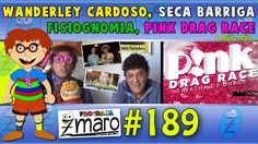 Wanderley Cardoso, Seca Barriga, Fisiognomia, Pink Drag Race e muito mai...