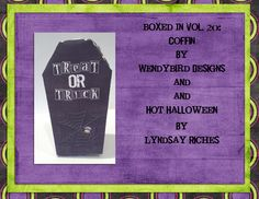 Hot Halloween by Lyndsay Riches and Boxed In Vol. 20: Coffin by WendyBird Designs