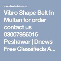 Vibro Shape Belt In Multan for order contact us 03007986016 Peshawar | Dnews Free Classifieds Ads in Pakistan, UAE, Dubai, Saudi Arabia, India