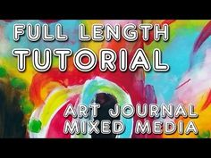"""Studio Time 24 - """"Play Like a Child'' mixed media art journal tutorial YOU can do! - YouTube"""