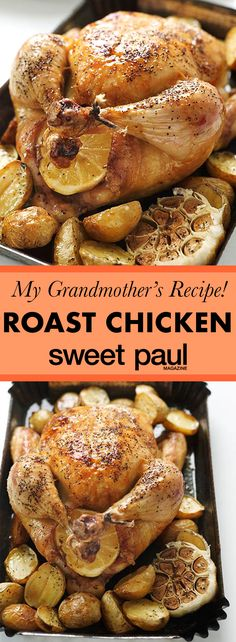 My grandmother made an amazing roast chicken. This is the simple recipe she taught me.