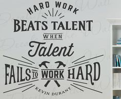 Hard Work Beats Talent When Talent Fails To Work Hard Kevin Durant Basketball Sports Oklahoma Thunder Motivational Wall Decal Vinyl Art T07 by DecalsForTheWall on Etsy https://www.etsy.com/listing/240378780/hard-work-beats-talent-when-talent-fails