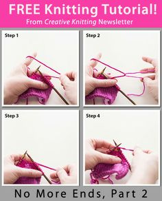 Free Knitting Tutorial from Creative Knitting newsletter: No More Ends, Part 2 by Tabetha Hedrick. Click on the photo to access the tutorial. Sign up for this free newsletter here: www.AnniesNewsletters.com.