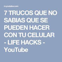 7 TRUCOS  QUE NO SABIAS QUE SE PUEDEN HACER CON TU CELULAR - LIFE HACKS - YouTube