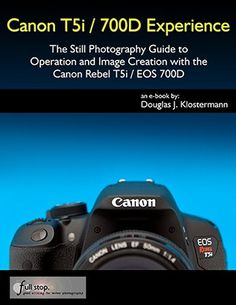 Canon T5i 700D Rebel EOS manual book dummies user guide how to setting tips tricks quick start