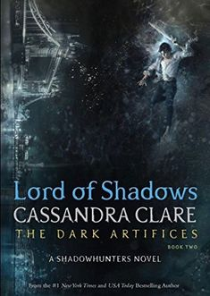 Lord of Shadows by Cassandra Clare .Sunny Los Angeles can be a dark place indeed in Cassandra Clare's Lord of Shadows, the sequel to the New York Times and USA TODAY bestselling Lady Midnight. Lord of Shadows is a Shadowhunters novel. Livros Cassandra Clare, Cassandra Clare Books, Ya Books, Good Books, Books To Read, The Dark Artifices, Book Tag, Jace Lightwood, Lord Of Shadows