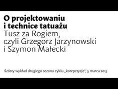 O projektowaniu i technice tatuażu, Tusz za rogiem, czyli Grzegorz Jarzynowski i Szymon Małecki - YouTube