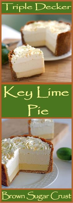 The Ultimate Key Lime Pie! Three Layers of Key lime goodness surrounded by a cinnamon brown sugar crust. The first layer is a traditional baked key lime, the second layer is a no bake cream cheese. Key Lime Desserts, Just Desserts, Delicious Desserts, Yummy Food, Lemon Desserts, Key Lime Layered Dessert, Key Lime Whipped Cream, Sour Cream, Pie Dessert