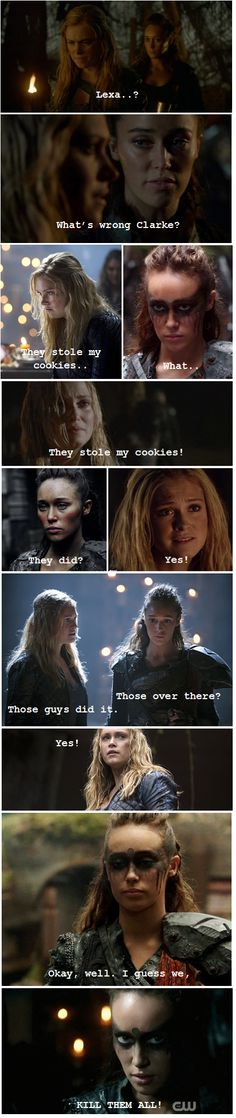 YOU JUST DON'T TOUCH SOMEONES COOKIES! YOU JUST DON'T, ALLRIGHT.?! #Clexa #The100