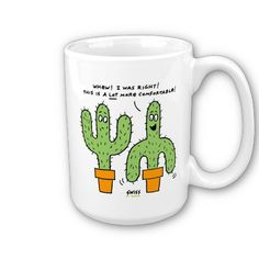 Southwest cactus.  Funny mug for coffee lover from Texas, Arizona or New Mexico. $17.95 #cactii #humorous #humor #southwestern What's on SALE TODAY at my shop? Look for BARGAIN CODES found at the top of my Zazzle pages! -->  http://www.zazzle.com/swisstoons?rf=238575599056059205=zBookmarklet
