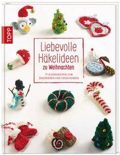 Liebevolle Häkelideen zu Weihnachten   TOPP Bastelbücher online kaufen