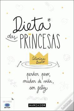 Dieta das Princesas, Catarina Beato - WOOK