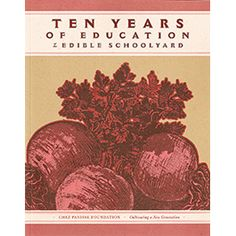 Ten Years of Education at the Edible Schoolyard