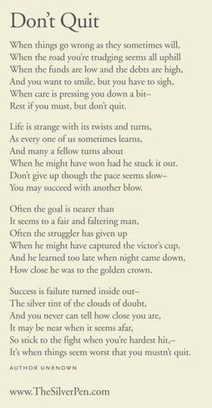 Citations Réussite & Succes: Don't Quit – Inspiring Poems Now Quotes, Great Quotes, Quotes To Live By, Motivational Quotes, Life Quotes, Inspirational Quotes, Rough Day Quotes, Positive Quotes, Quotable Quotes