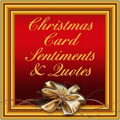 Add short and sweet sentiments and sayings to your seasonal Holiday cards with this Christmas card quotations page.