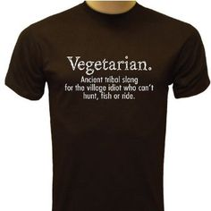 Vegetarian T-Shirt, Funny T-Shirts Vegan: Amazon.com: Clothing. yes i am a vegetarian but i still think this is funny