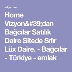 Home Vizyon'dan Bağcılar Satılık Daire Sitede Sıfır Lüx Daire.  - Bağcılar - Türkiye - emlak