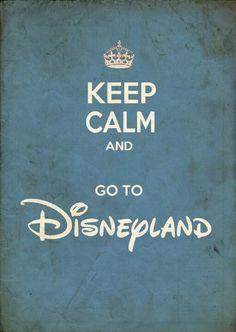 Go to Disneyland!!! <3